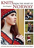 Knits from the Heart of Norway: 30 Sweaters, Hats, Socks, and Mittens Inspired by the Telemark Region