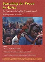 Searching for Peace in Africa: An Overview of Conflict Prevention and Management Activities