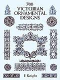 700 Victorian Ornamental Designs (Dover Pictorial Archive)