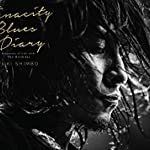 Tenacity Blues Diary  -Fragments of Life with The Birthday-