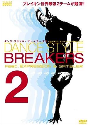 ダンス・スタイル・ブレイカーズ 2 feat.EXPRESSION-GAMBLER [DVD]