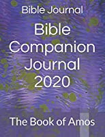 Bible Companion Journal 2020: The Book of Amos