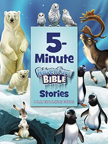 5-Minute Adventure Bible Stories, Polar Exploration Edition (English Edition)