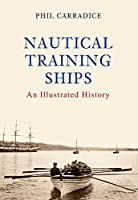 Nautical Training Ships: An Illustrated History