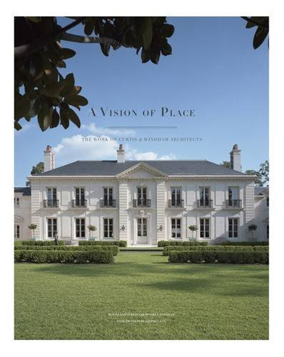Download A Vision of Place: The Work of Curtis & Windham Architects (Sara and John Lindsey Series in the Arts and Humanities) 1623494583