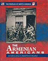 The Armenian Americans (Peoples of North America)