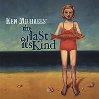 Last of Its Kind by Ken Michaels