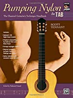 Pumping Nylon in TAB: Classical Guitarist's Technique Hanbook