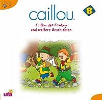 Caillou 8: Caillou der Cowboy und weitere Geschichten