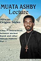 AFRICAN ORIGINS SERIES Class 7: Interactions between ancient Kamit and other African Nations Part 1 [並行輸入品]