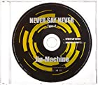 NEVER SAY NEVER 【Type-C】()