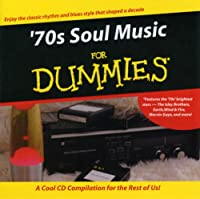 70's Soul Music for Dummies