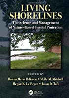 Living Shorelines: The Science and Management of Nature-Based Coastal Protection (CRC Marine Science)
