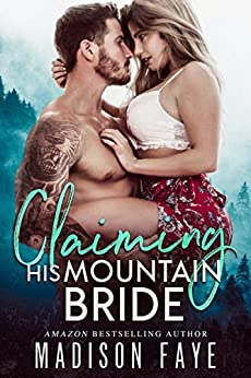 Claiming His Mountain Bride (Blackthorn Mountain Men Book 1) by [Faye, Madison]