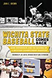 Wichita State Baseball Comes Back: Gene Stephenson and the Making of a Shocker Championship Tradition (Sports) (English Edition)