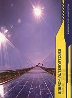 Energy Alternatives (Essential Energy/2nd Edition)