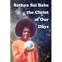 Sathya Sai Baba: The Christ of Our Days
