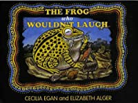 The Frog Who Wouldn't Laugh