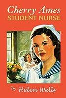 Cherry Ames Student Nurse book 1 (The Cherry Ames Nursing Stories)