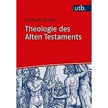 Theologie des Alten Testaments: Religionsgeschichtliche und bibelhermeneutische Perspektiven (German Edition)