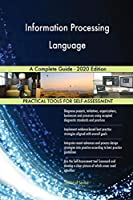 Information Processing Language A Complete Guide - 2020 Edition