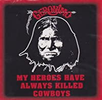 My Heroes Have Always Killed Cowboy