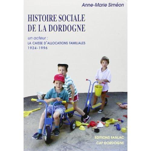 Histoire social de la Dordogne: Un acteur, la Caisse d'allocations familiales, 1924-1996