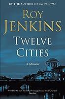 Twelve Cities: A Personal Memoir
