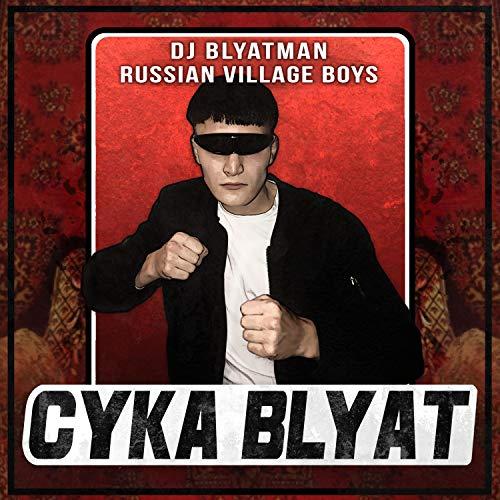 amazon music dj blyatman russian village boysのcyka blyat