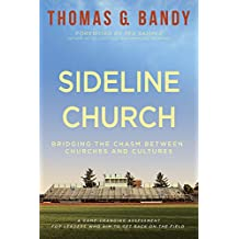 Sideline Church: Bridging the Chasm between Churches and Cultures
