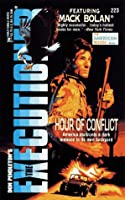 Hour Of Conflict (The Executioner #223) (Executioner Series ; No. 223)