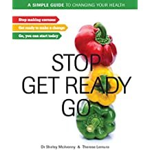 Stop, Get Ready, Go: A simple guide to changing your health