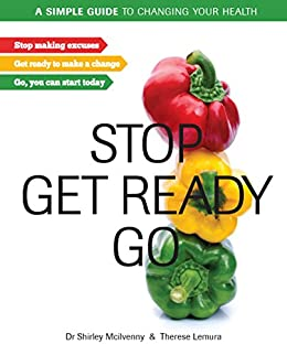 Stop, Get Ready, Go: A simple guide to changing your health by [Lemura, Therese, Mcilvenny, Shirley]