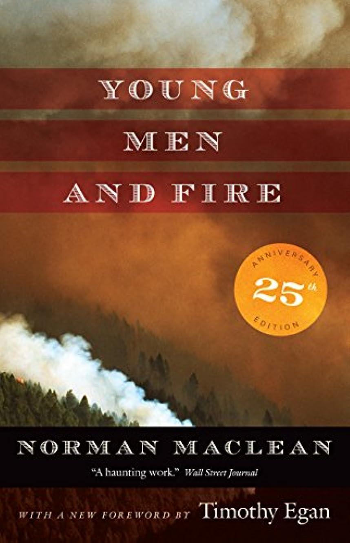 流行いたずら腐敗Young Men and Fire: Twenty-fifth Anniversary Edition (English Edition)