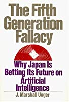 The Fifth Generation Fallacy: Why Japan Is Betting Its Future on Artificial Intelligence