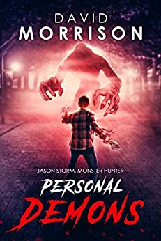 Personal Demons (Jason Storm, Monster Hunter Book 1) by [Morrison, David]