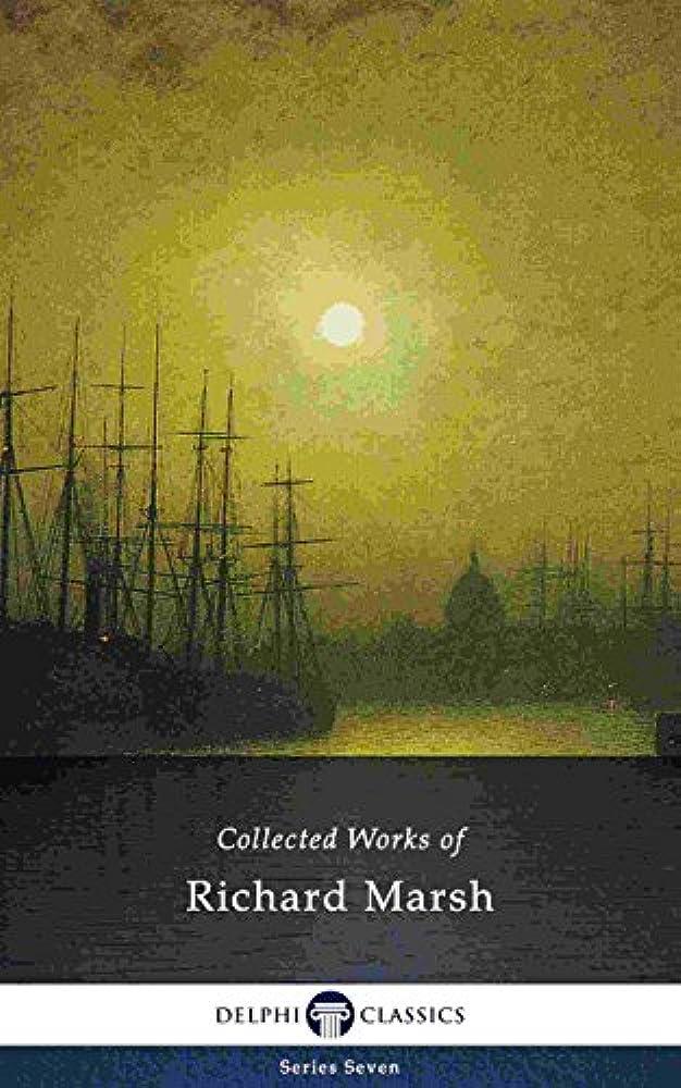 自動化マークダウン再発するDelphi Collected Works of Richard Marsh (Illustrated) (Delphi Series Seven Book 21) (English Edition)