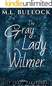 The Gray Lady of Wilmer (Gulf Coast Paranormal Book 15) (English Edition)
