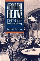 Vienna and the Jews 1867-1938