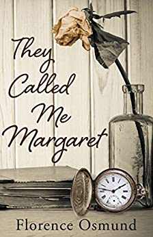 [Osmund, Florence]のThey Called Me Margaret (English Edition)
