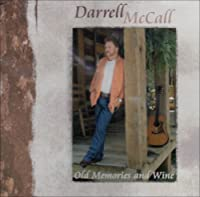 Old Memories & Wine by Darrell Mccall (2004-10-19)