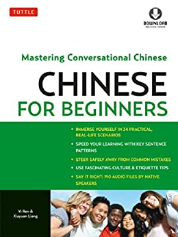 Mandarin Chinese for Beginners: Mastering Conversational Chinese (Fully Romanized and Free Online Audio) by [Ren, Yi, Liang, Xiayuan]