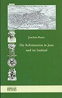 Die Reformation in Jena und im Saaletal