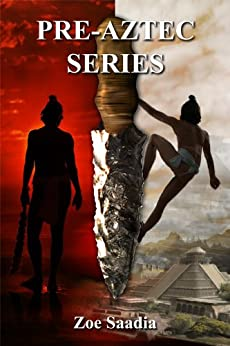 Pre-Aztec Series Collection: Books 1, 2, 3 (Pre-Aztec Series, Collection) by [Saadia, Zoe]