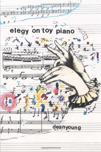 Download Elegy On Toy Piano (Pitt Poetry) 0822958724