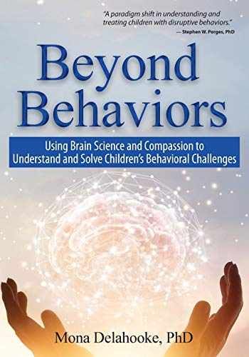 Download Beyond Behaviors: Using Brain Science and Compassion to Understand and Solve Children's Behavioral Challenges 1683731190