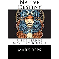 NATIVE DESTINY (ZEB HANKS: Small Town Sheriff Big Time Trouble Book 8) (English Edition)