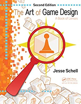 The Art of Game Design: A Book of Lenses, Second Edition by [Schell, Jesse]
