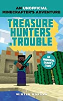 Minecrafters: Treasure Hunters in Trouble: An Unofficial Gamer's Adventure