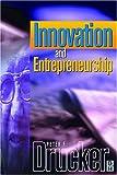 Innovation and Entrepreneurship (Drucker series)